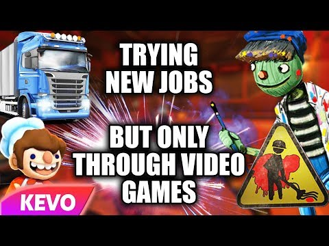 Trying new jobs but only through video games