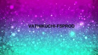 VATHIKUCHI LYRICS ~ FSPROD