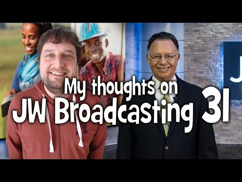 My thoughts on JW Broadcasting 31 - April 2017 (with Patrick LaFranca)