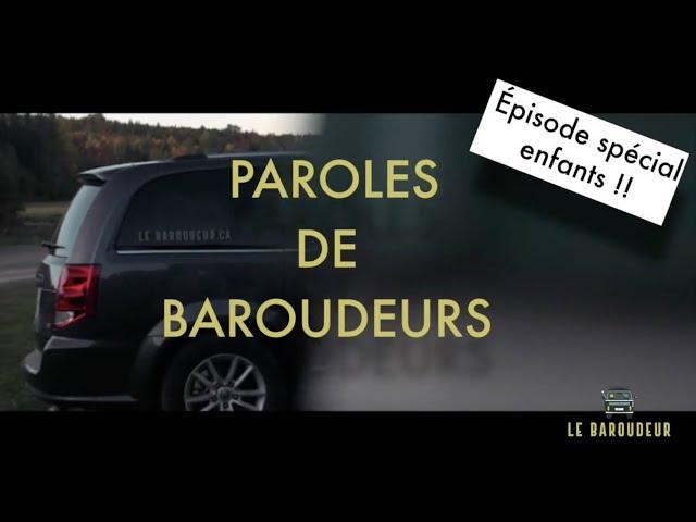 PAROLES DE BAROUDEURS N°5 - Épisode spécial enfants !