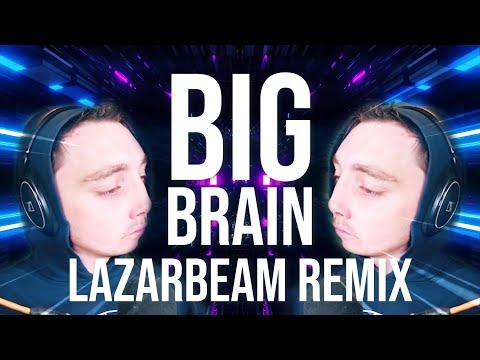 BIG BRAIN (LazarBeam Remix)   Song By Endigo