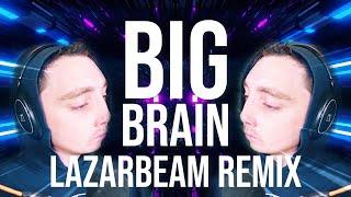 BIG BRAIN (LazarBeam Remix) | Song by Endigo