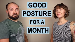 Maintaining Good Posture for a Month. Here's What We Learned.
