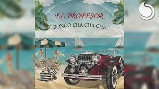 El Profesor - Bongo Cha Cha Cha (Summer Anthem) [Lyric Video]