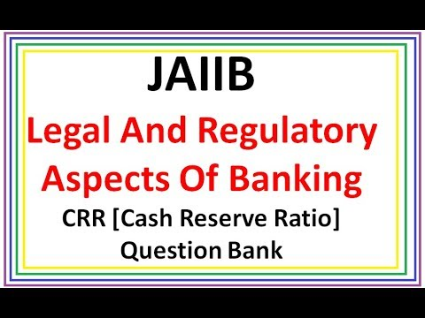 Cash reserve Ratio CRR Question Bank - JAIIB Legal And Regulatory Aspects Of Banking