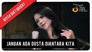 Rossa Duet Broery Marantika - Jangan Ada Dusta Diantara Kita (with Lyric) | VC Trinity