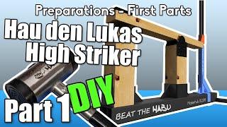 High Striker/Hau den Lukas - DIY - Part 1 Preperation & first Parts