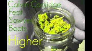 Calvin Coolidge - Higher (feat. Passion Pit) RE-UPLOADED