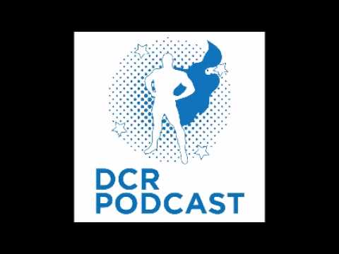 DCR Podcast - DCYOU Week 5+6 - The Low Bar