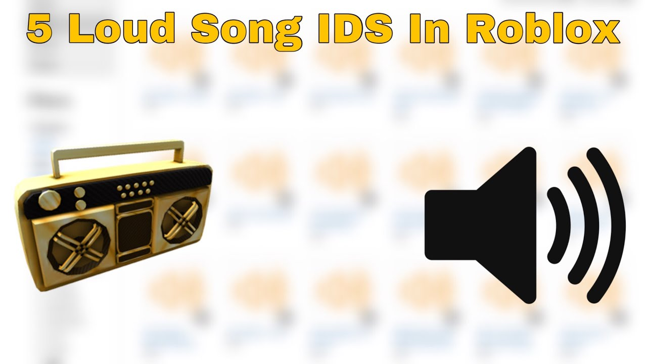 5 Roblox Loud Song Ids You Can Use For Trolling Youtube