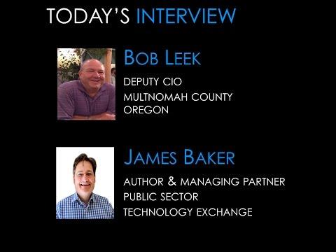 PSTE INTERVIEW WITH BOB LEEK, DEPUTY CIO, MULTNOMAH COUNTY, OREGON