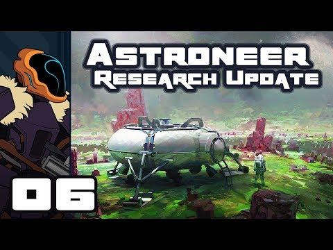Let's Play Astroneer [Research Update] - PC Gameplay Part 6 - Joyride