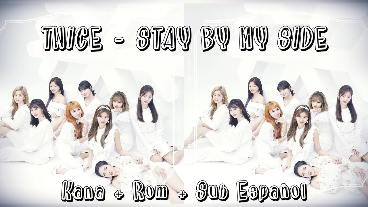Twice Stay By My Side Member Coded Kana Rom Sub Espanol