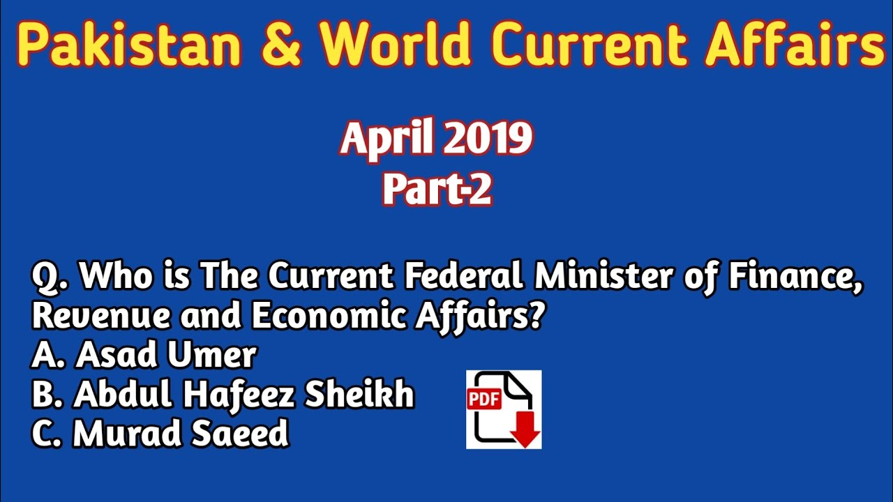 Current Affairs 2019|| Pakistan & World Current Affairs|| April 2019||  Part-2 ||
