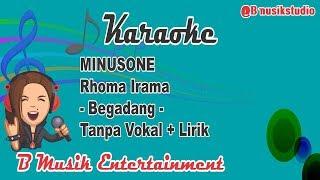 Minusone - Rhoma Irama - Begadang Karaoke Dangdut Tanpa Vokal