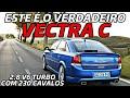 Gambar cover Opel Vectra C 2006-2011 o VERDADEIRO VECTRA que nunca chegou no Brasil