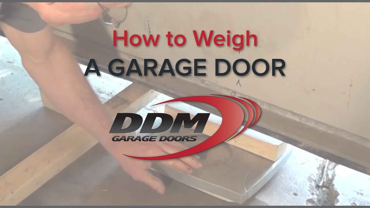 How To Weigh A Garage Door Youtube