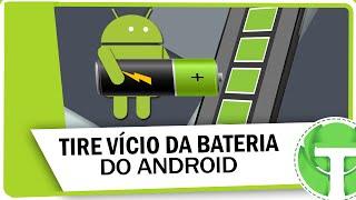 Como tirar vício da bateria do Android
