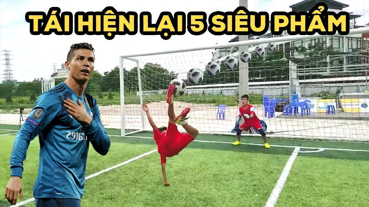 Thử Thách Bóng Đá tái hiện 5 siêu phẩm của Ronaldo , Quang Hải U23 Việt Nam và các cầu thủ thế giới
