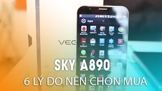 SKY A890 - 6 Lý do nên chọn mua Vega Secret Note!