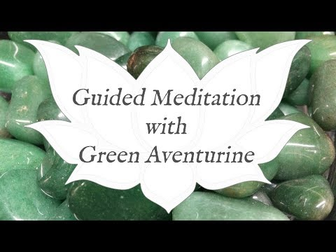 🙏 GREEN AVENTURINE Guided Meditation 🙏 | Stone Of Heart Healing | Crystal Healing & Techniques