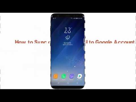 Samsung Galaxy S8 or S8 + : How to Sync or Unsync Email to Google Account