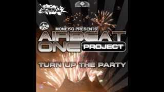 Airbeat One Project - Turn Up The Party (G4bby feat. BazzBoyz Remix)