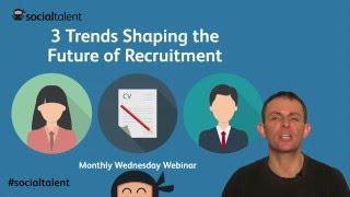 3 Future Trends in Recruitment | Recruitment