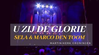 SELA & MARCO DEN TOOM | U zij de Glorie - Martinikerk, Groningen