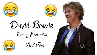 David Bowie ~ Funny Moments ~ Part Four