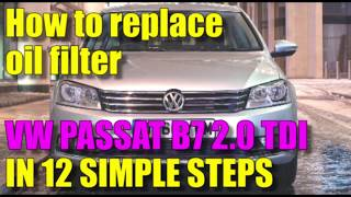 Ho to replace / change oil filter VW Passat B7 2.0 TDI in 12 simple steps