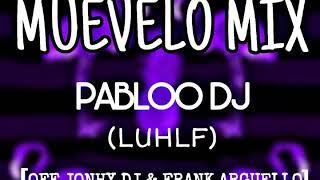 MUEVELO MIX - PABLOO DJ (LUHLF) [OFF JONHY DJ & FRANK ARGUELLO]