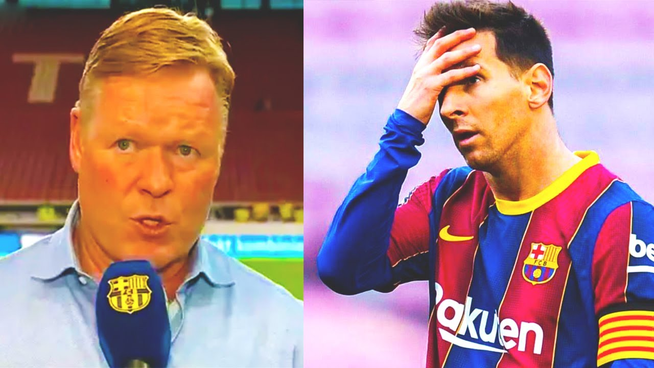 BARCELONA FANS ARE OUTRAGED BY KOEMAN'S WORDS ABOUT MESSI! That's what the Barcelona coach said!