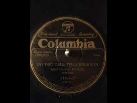 Birmingham Jubilee Singers Do You Call That Religion (COLUMBIA 14163-D) (1926)