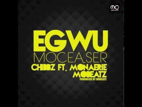 (Moceaser) Chibbz feat. Mon'Aerie X Mobeatz - EGWU