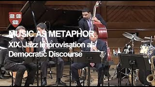 Wynton at Harvard, Chapter 19: Jazz Improvisation as Democratic Discourse
