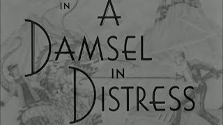 A Damsel in Distress - Available Now on DVD
