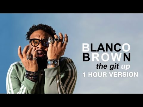 Blanco Brown- The Git Up!: 1 HOUR VERSION