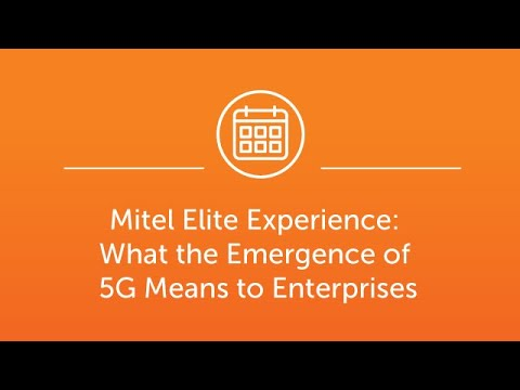 What the Emergence of 5G Means to Enterprises