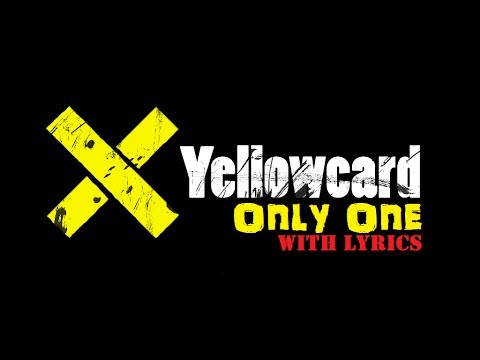 "Yellowcard ""Only One""  (With Lyrics)"