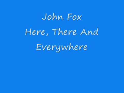 John Fox - Here, There And Everywhere.wmv