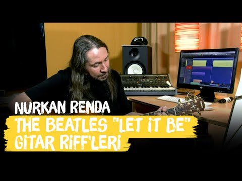 "The Beatles ""Let It Be"" Gitar Riff'leri - Nurkan Renda"