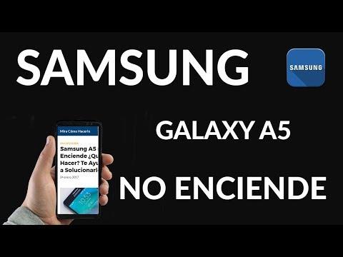 Samsung A5 no Enciende ¿Qué debo Hacer? Te Ayudamos a Solucionarlo