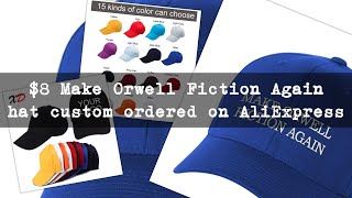 Make Orwell Fiction Again hat, custom from AliExpress Mobile
