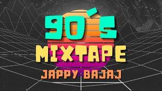 90's Mixtape - Jappy Bajaj