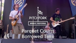 "Parquet Courts - ""Borrowed Time"" - Pitchfork Music Festival 2013"