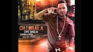 Chimbala - Oye Baila (Original)