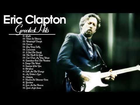 Eric Clapton Best Songs - Greatest Eric Clapton Abum Playlist