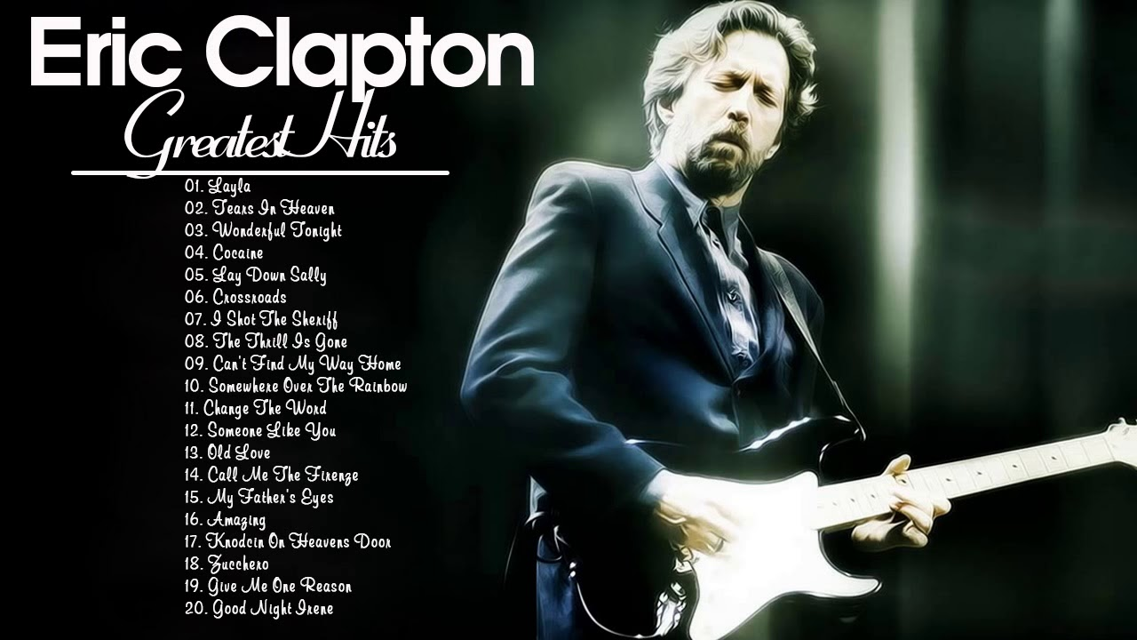 eric clapton best songs greatest eric clapton abum playlist youtube. Black Bedroom Furniture Sets. Home Design Ideas
