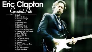 Eric Clapton Best Songs Greatest Eric Clapton Abum Playlist